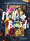 wine and cheese coffee table book - Platters and Boards: Beautiful, Casual Spreads for Every Occasion (Appetizer Cookbooks, Dinner Party Planning Books, Food Presentation Books)