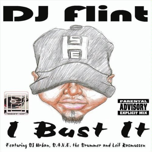 I Bust It [Explicit] (DJ Flint HSE Mix)