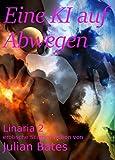 Eine KI auf Abwegen: Linaria 2 (German Edition)