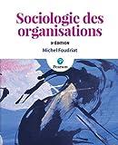 Sociologie des organisations - 3e édition - PEARSON FRANCE - 22/07/2020