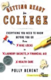Getting Ready for College: Everything You Need to Know Before You Go From Bike Locks to Laundry Baskets, Financial Aid to Health Care