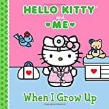 When I Grow Up: Hello Kitty & Me