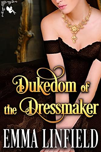 Couverture du livre Dukedom of the Dressmaker: A Historical Regency Romance Novel (English Edition)