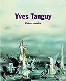 Yves Tanguy - L'univers surréaliste