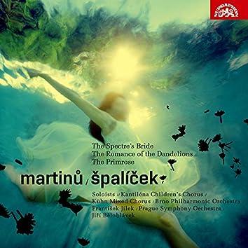 Martinů: Špalíček, The Spectre's Bride, Romance of The Dandelions, The Primrose