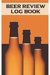 Beer Review Log Book: Craft Beer Tasting Journal Paperback