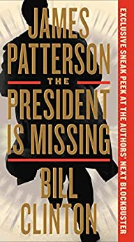 The President Is Missing: A Novel by [James Patterson, Bill Clinton]