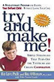 Try and Make Me!: Simple Strategies That Turn Off the Tantrums and Create Cooperation by Ray Levy (2002-02-09)