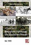 Bespannte Fahrzeuge des deutschen Heeres: bis 1945 (Typenkompass)