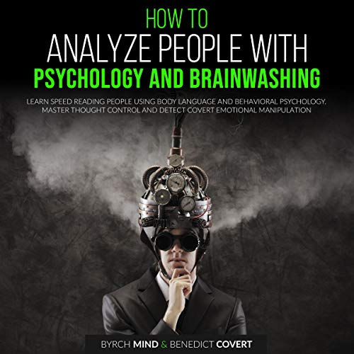 How to Analyze People with Psychology and Brainwashing cover art