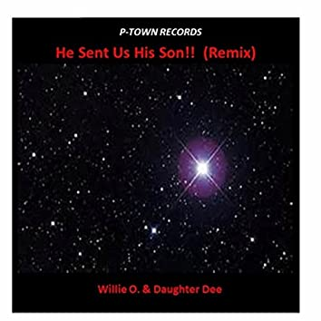 He Sent Us His Son!! (Remix)