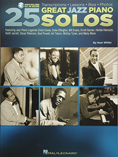 25 Great Jazz Piano Solos: Transcriptions * Lessons * BIOS * Photos