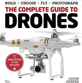 The Complete Guide to Drones Juniper, Adam