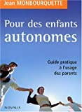Pour des enfants autonomes - Guide pratique à l'usage des parents