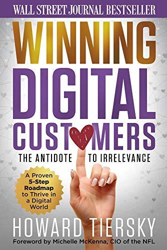 Winning Digital Customers: The Antidote to Irrelevance