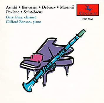 Arnold, Bernstein, Debussy, Martinů, Poulenc & Saint-Saëns: Works for Clarinet & Piano