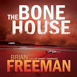 The Bone House                   By:                                                                                                                                 Brian Freeman                               Narrated by:                                                                                                                                 Joe Barrett                      Length: 11 hrs and 58 mins     2,510 ratings     Overall 4.2