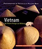 Vietnam, du fleuve rouge au Mékong