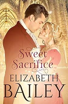 Sweet Sacrifice by [Elizabeth Bailey]