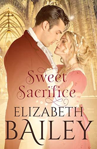 Book: Sweet Sacrifice - A Georgian Romance by Elizabeth Bailey