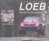 Sébastien Loeb: Trajectoire gagnante
