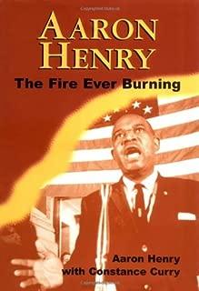 Aaron Henry: The Fire Ever Burning (Margaret Walker Alexander Series in African American Studies)