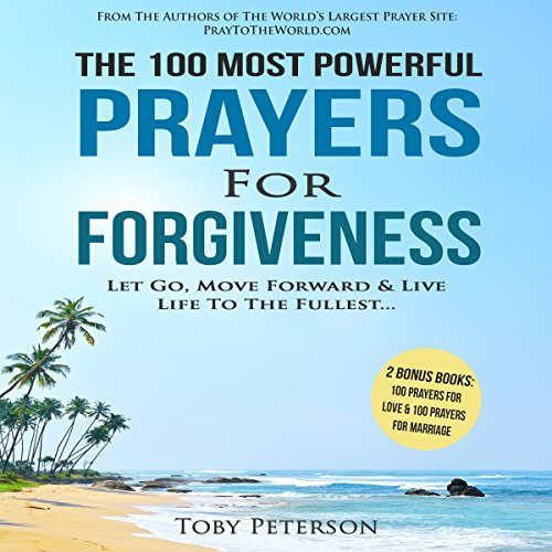 The 100 Most Powerful Prayers for Forgiveness audiobook cover art