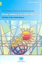 Social Justice in an Open World: The Role of the United Nations (Economic & Social Affairs)