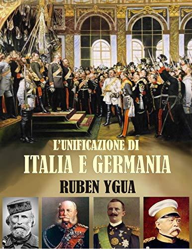 L'UNIFICAZIONE DI ITALIA E GERMANIA (Italian Edition)