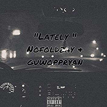 Lately (feat. Guwoppryan)