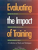 Evaluating the Impact of Training: A Collection of Tools and Techniques : Concepts for All Levels : Evaluation Methods and Practices : Gaining Management Support