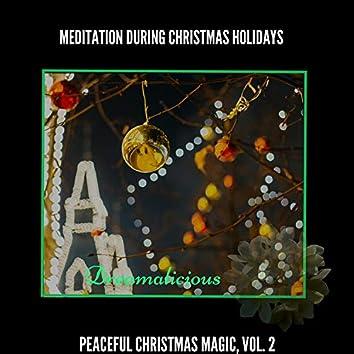 Meditation During Christmas Holidays - Peaceful Christmas Magic, Vol. 2