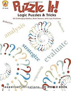 Puzzle It! Logic Puzzles & Tricks: 50 Challenging Riddles, Brain Teasers, and Logic Problems
