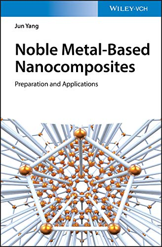 Noble Metal-Based Nanocomposites: Preparation and Applications (English Edition)