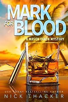 Mark for Blood: A Mason Dixon Tropical Adventure Thriller (Mason Dixon Thrillers Book 1) by [Nick Thacker]