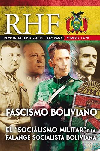 """RHF - Revista de Historia del Fascismo: Fascismo Boliviano. El """"Socialismo Militar"""" y la Falange Socialista Boliviana (RHF-67)"""