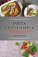 Dieta Keto (Keto Diet Spanish Edition): Deliciosas Recetas Para Almuerzo (Incluye Muchos Platos de Acompañamiento)