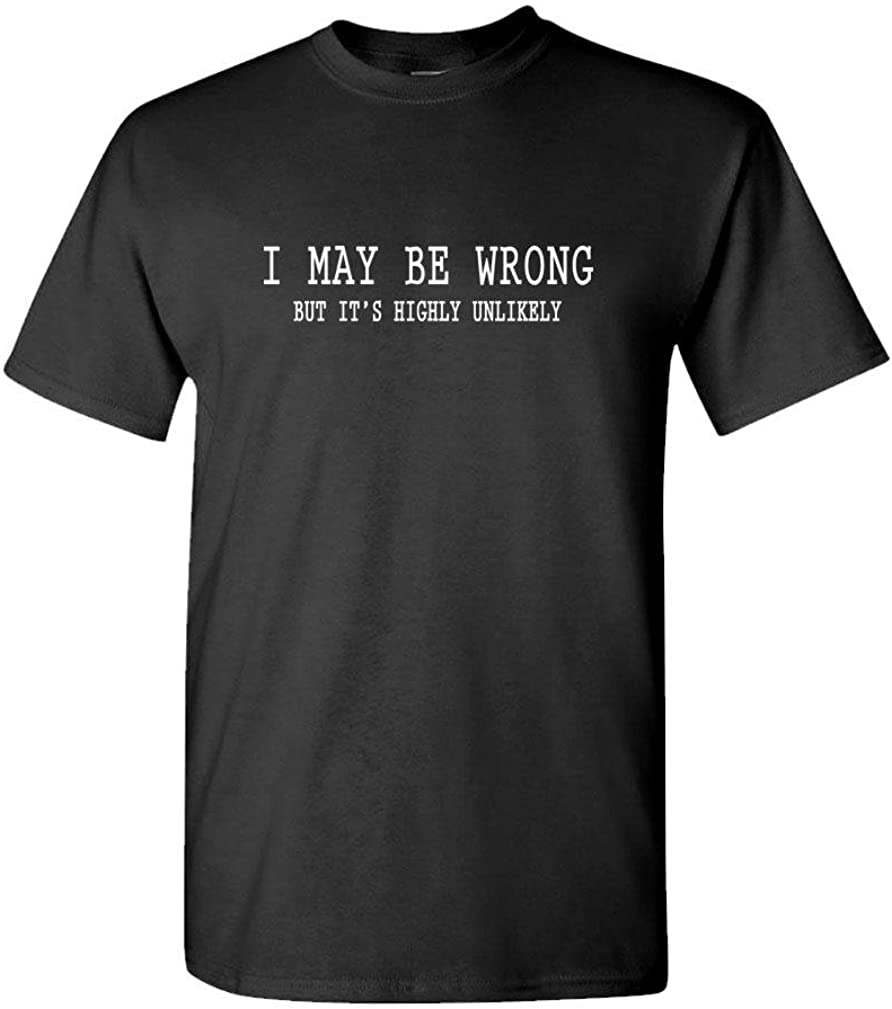 The Goozler I May BE Wrong BUT ITS Highly Unlikely - Mens Cotton T-Shirt