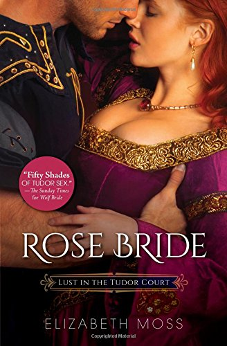 Rose Bride (Lust in the Tudor Court)