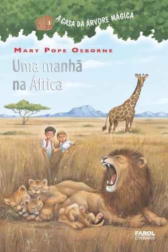 Uma manhã na África (A casa da árvore mágica)