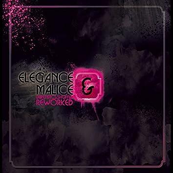 Elegance & Malice Reworked