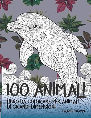 Libro da colorare per animali di grandi dimensioni - Grande stampa - 100 Animali