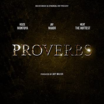 Proverbs (feat. Keize Montoya & Heat the Hottest)