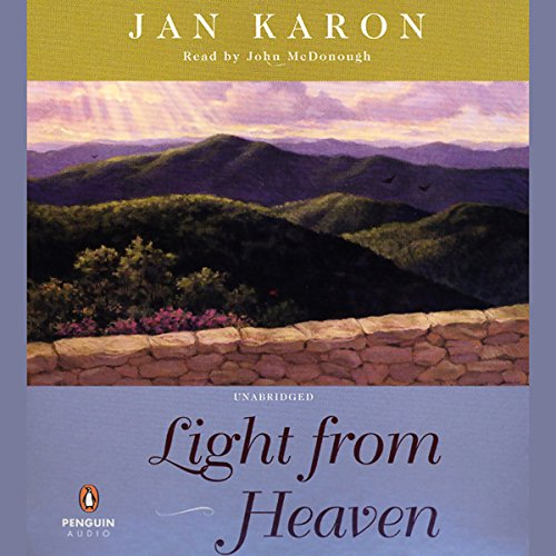 Light from Heaven                   De :                                                                                                                                 Jan Karon                               Lu par :                                                                                                                                 John McDonough                      Durée : 15 h et 18 min     Pas de notations     Global 0,0