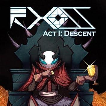 Act I: Descent