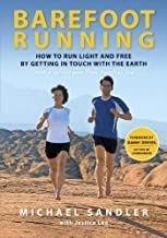 Barefoot Running: How to Run Light and Free by Getting in Touch with the Earth (English Edition)