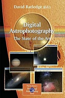 Digital Astrophotography: The State of the Art (The Patrick Moore Practical Astronomy Series)