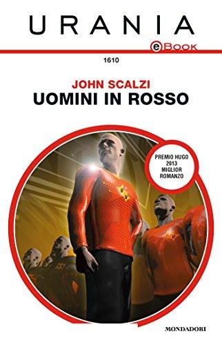 Uomini in rosso (Urania) di [John Scalzi, Marcello Jatosti]