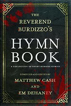 The Reverend Burdizzo's Hymn Book by [Matthew Cash, Em Dehaney]