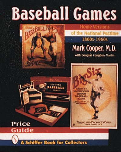 Cooper, M: Baseball Games: Home Versions of the National Pastime, 1860s-1960s (A Schiffer Book for Collectors)